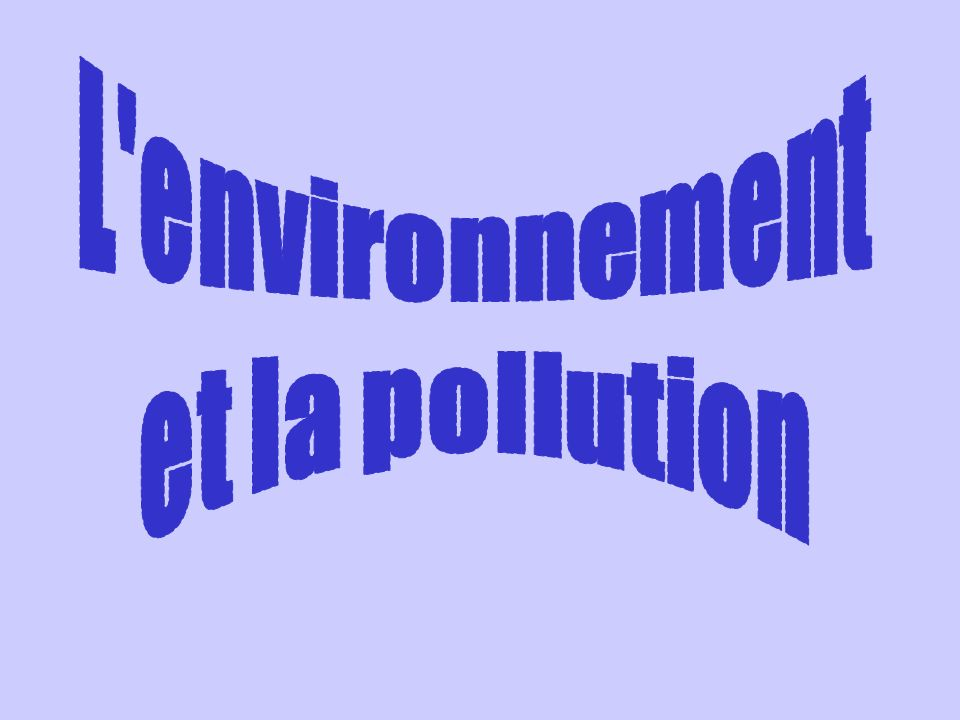 L environnement et la pollution