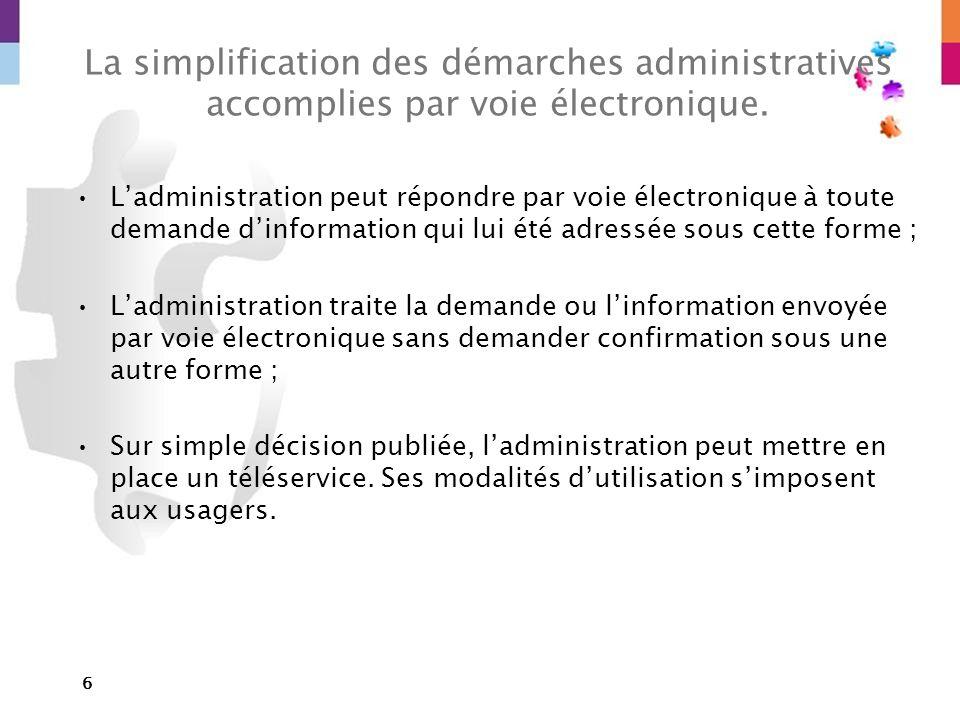 La simplification des démarches administratives accomplies par voie électronique.