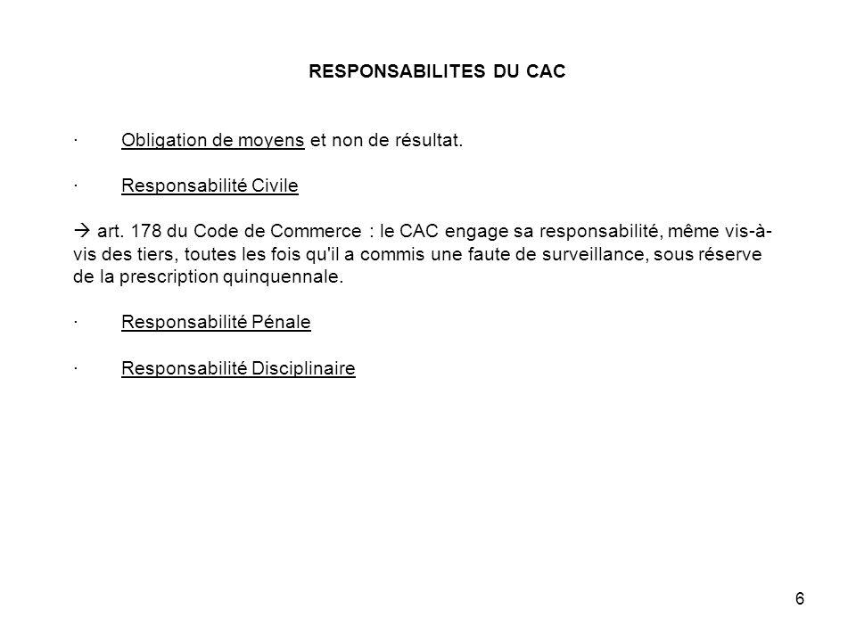 RESPONSABILITES DU CAC · Obligation de moyens et non de résultat