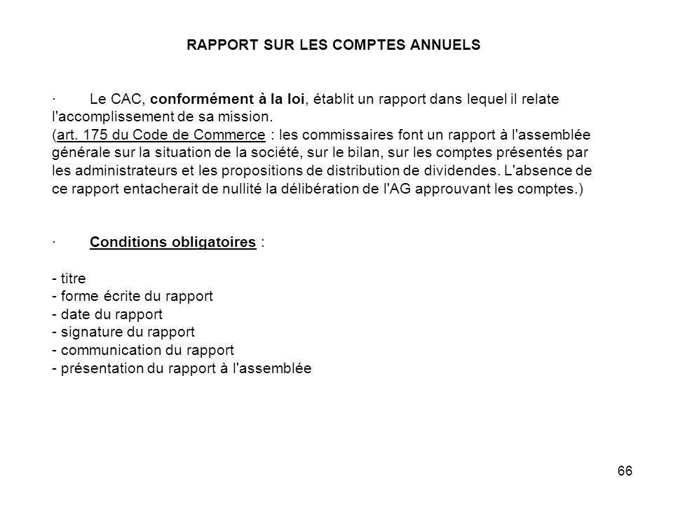 RAPPORT SUR LES COMPTES ANNUELS · Le CAC, conformément à la loi, établit un rapport dans lequel il relate l accomplissement de sa mission.