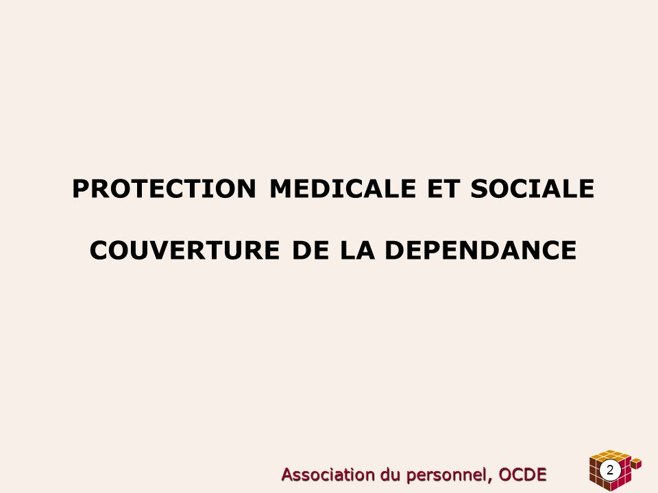 PROTECTION MEDICALE ET SOCIALE COUVERTURE DE LA DEPENDANCE