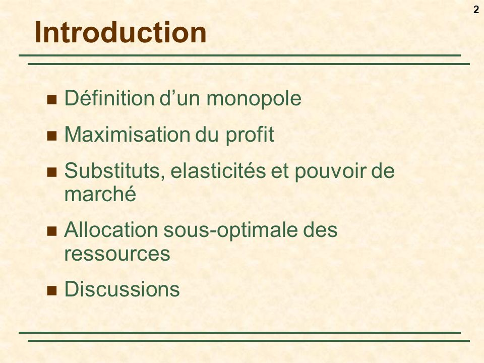Introduction Définition d'un monopole Maximisation du profit