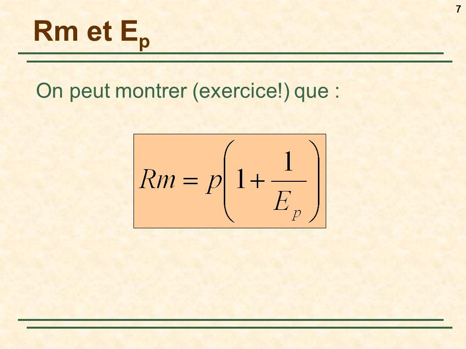 Rm et Ep On peut montrer (exercice!) que :