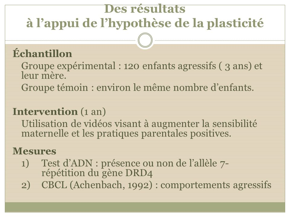 Des résultats à l'appui de l'hypothèse de la plasticité