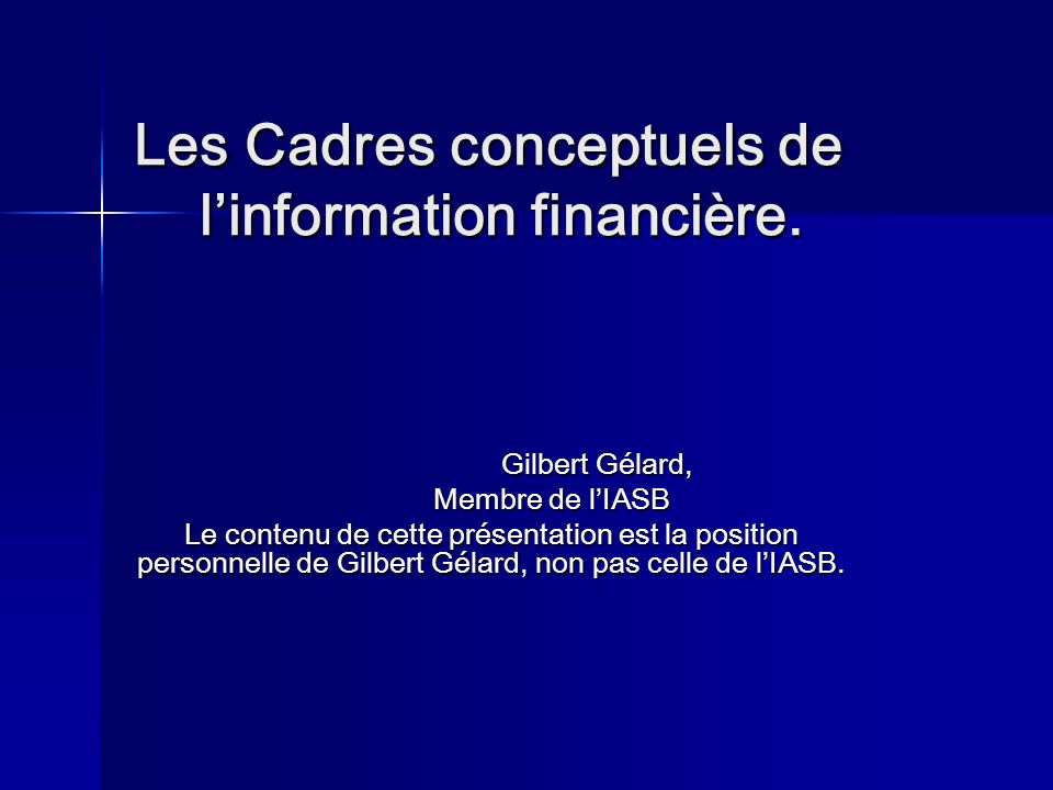 Les Cadres conceptuels de l'information financière.