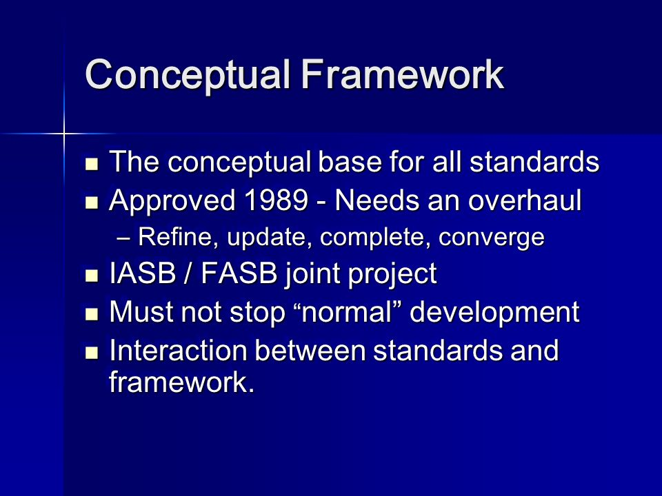 Conceptual Framework The conceptual base for all standards