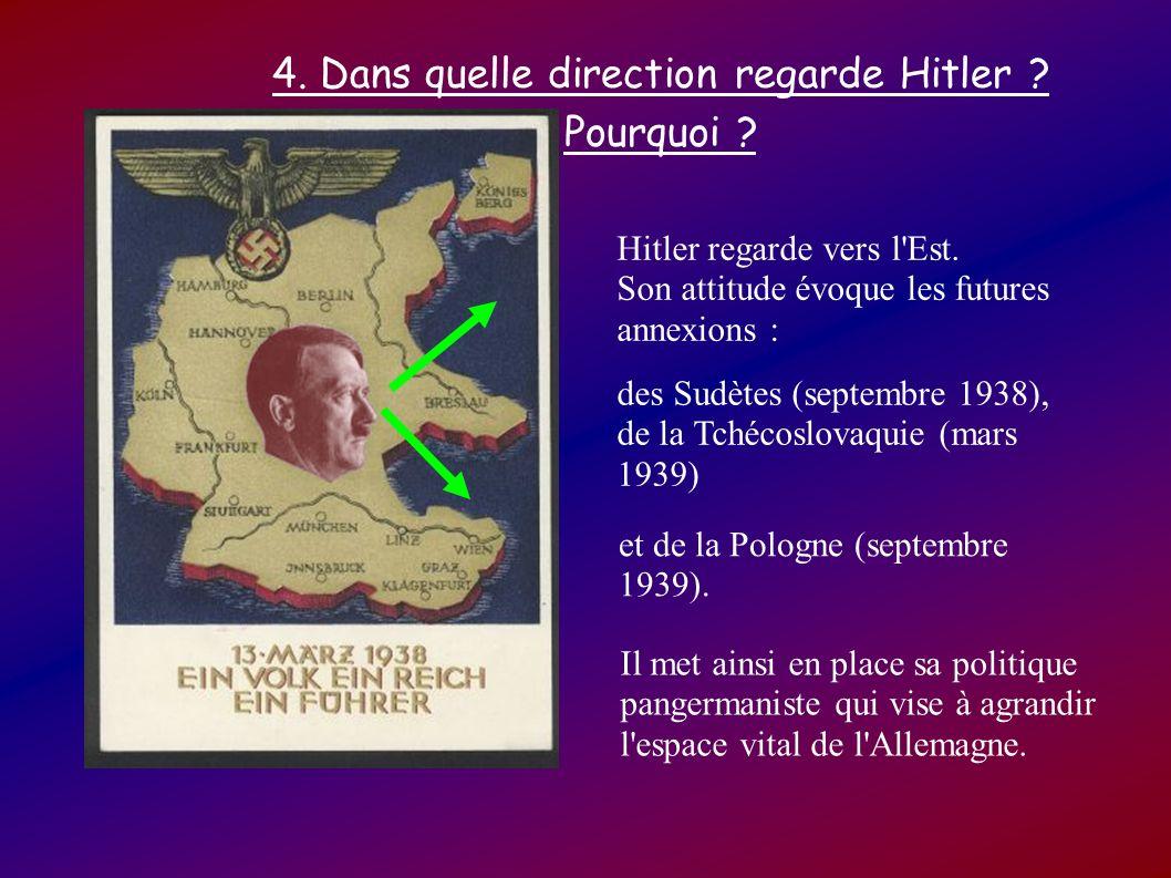 4. Dans quelle direction regarde Hitler Pourquoi