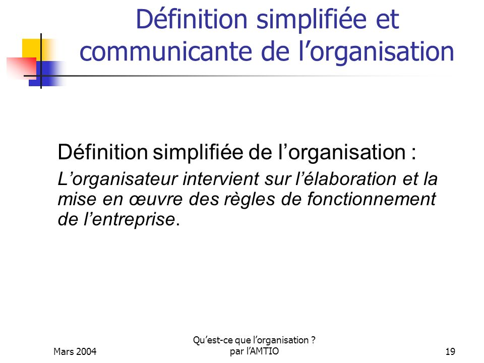 Définition simplifiée et communicante de l'organisation