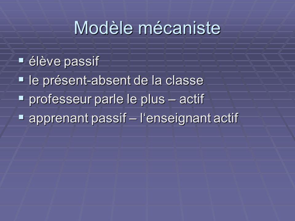 Modèle mécaniste élève passif le présent-absent de la classe