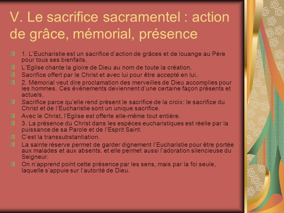 V. Le sacrifice sacramentel : action de grâce, mémorial, présence