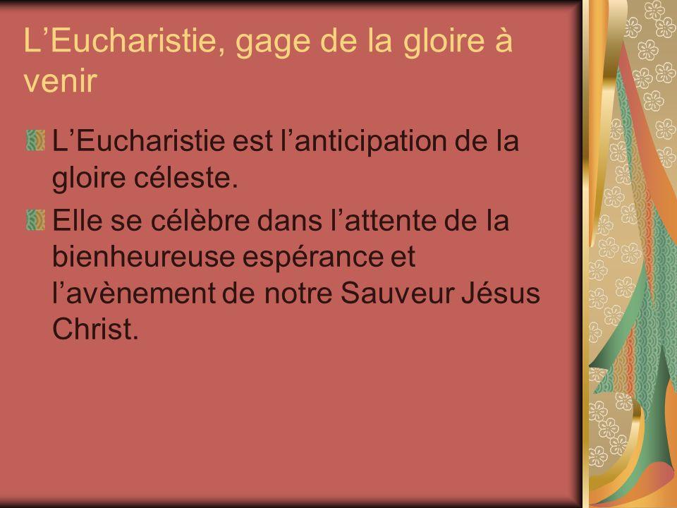 L'Eucharistie, gage de la gloire à venir