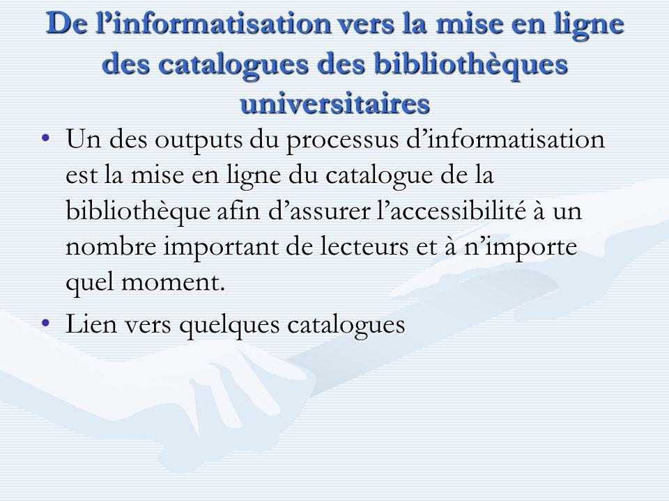 De l'informatisation vers la mise en ligne des catalogues des bibliothèques universitaires