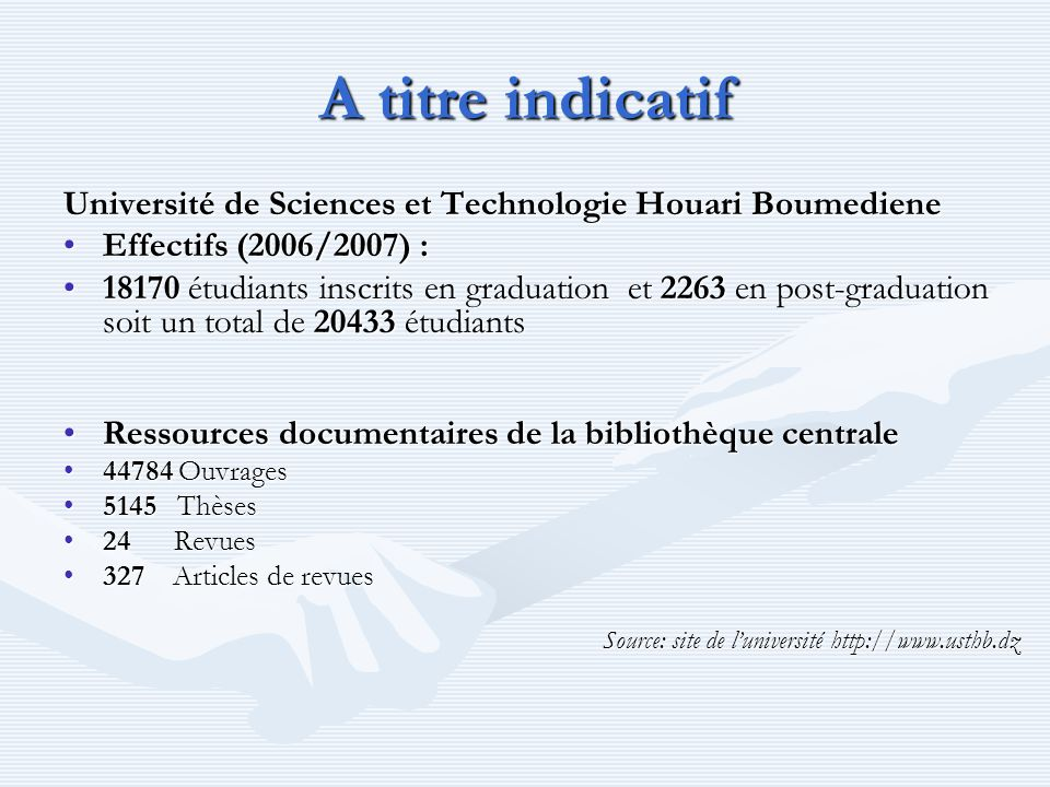 A titre indicatif Université de Sciences et Technologie Houari Boumediene. Effectifs (2006/2007) :