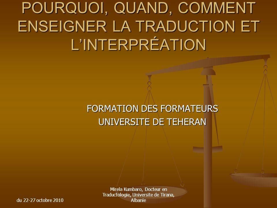 POURQUOI, QUAND, COMMENT ENSEIGNER LA TRADUCTION ET L'INTERPRÉATION