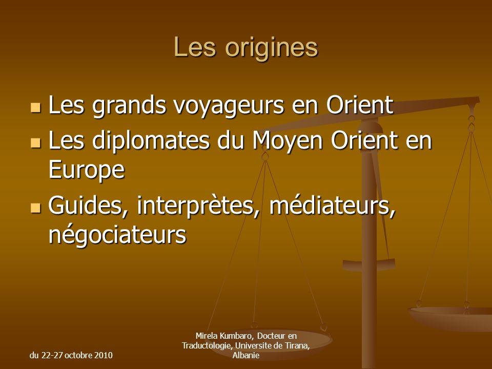 Les origines Les grands voyageurs en Orient
