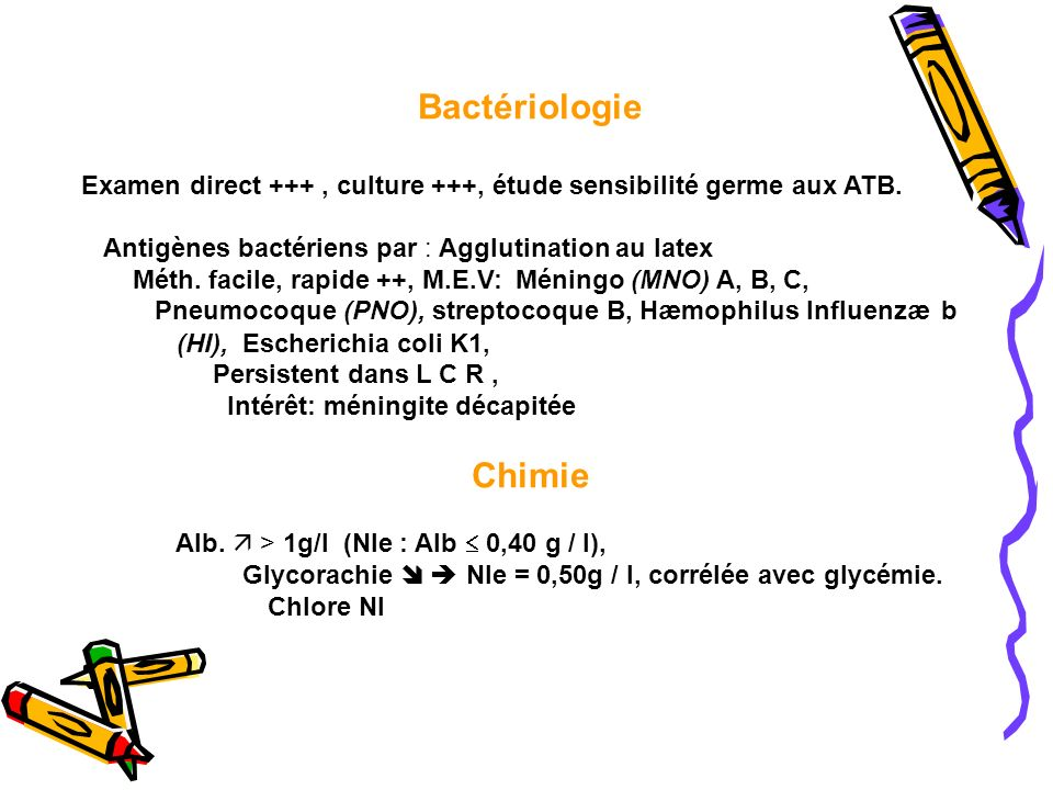 Bactériologie Examen direct +++ , culture +++, étude sensibilité germe aux ATB. Antigènes bactériens par : Agglutination au latex.