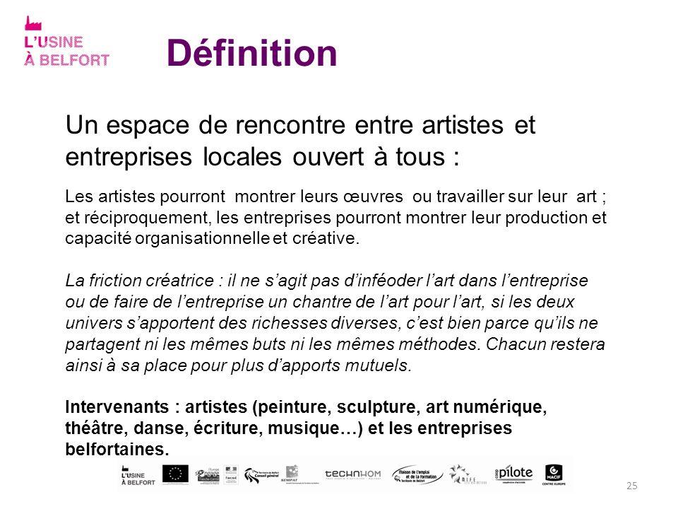 Définition Un espace de rencontre entre artistes et entreprises locales ouvert à tous :