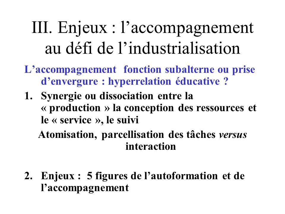 III. Enjeux : l'accompagnement au défi de l'industrialisation