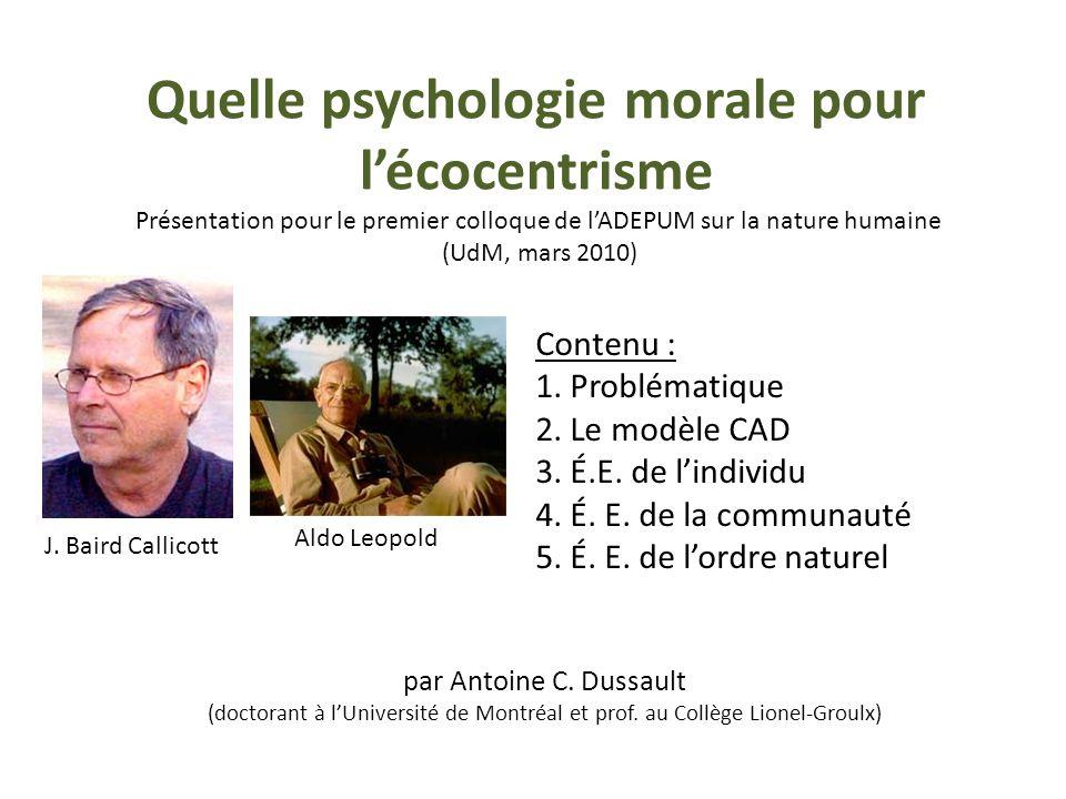 Quelle psychologie morale pour l'écocentrisme Présentation pour le premier colloque de l'ADEPUM sur la nature humaine (UdM, mars 2010)