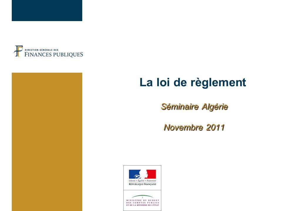 La loi de règlement Séminaire Algérie Novembre 2011