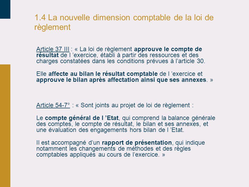 1.4 La nouvelle dimension comptable de la loi de règlement