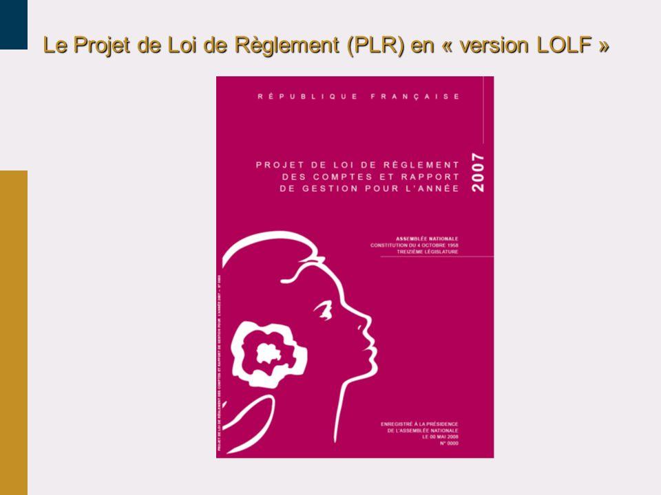 Le Projet de Loi de Règlement (PLR) en « version LOLF »