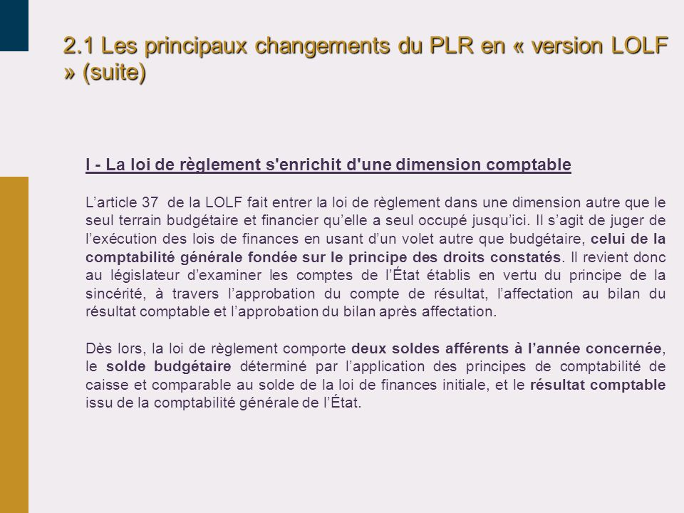 2.1 Les principaux changements du PLR en « version LOLF » (suite)
