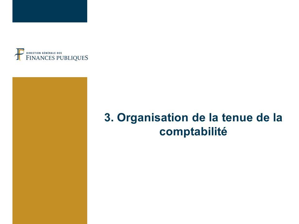 3. Organisation de la tenue de la comptabilité
