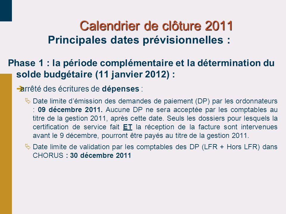 Calendrier de clôture 2011 Principales dates prévisionnelles :