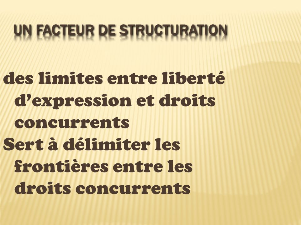 Un facteur de structuration
