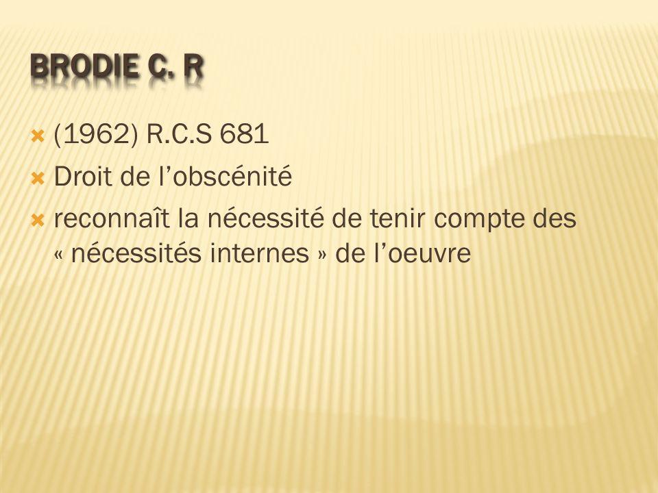 Brodie c. R (1962) R.C.S 681 Droit de l'obscénité