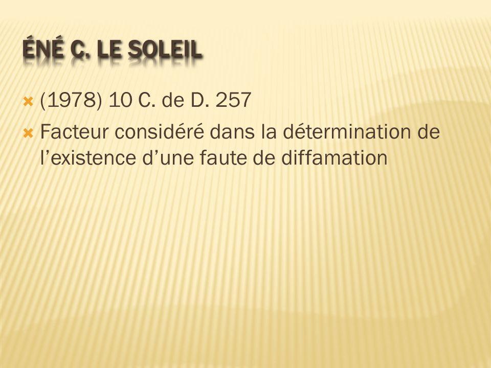 Éné c. Le Soleil (1978) 10 C. de D. 257.