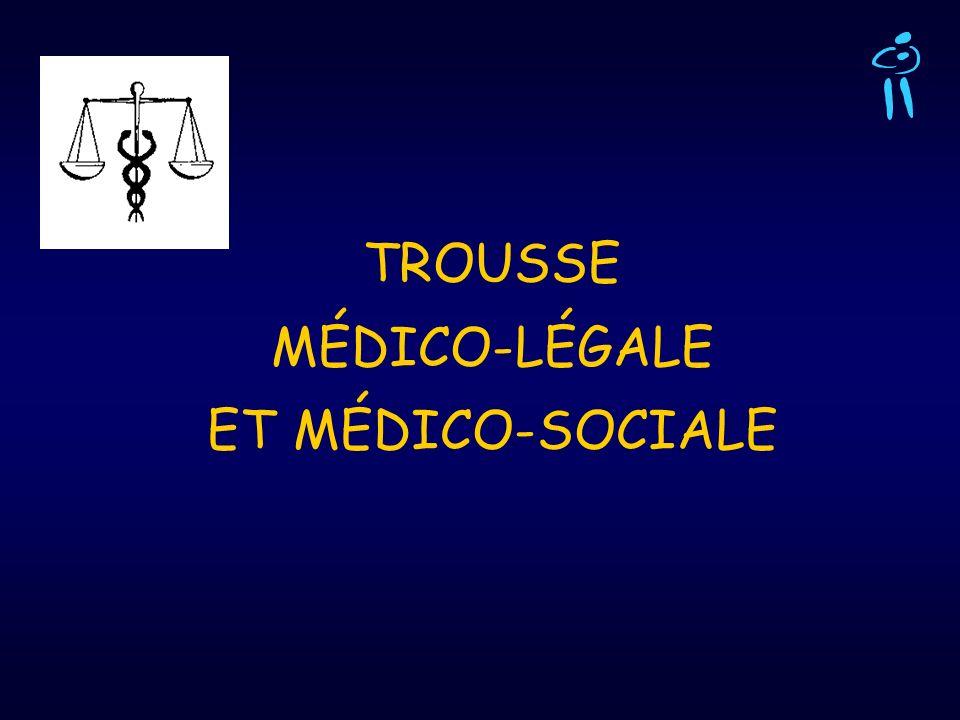 TROUSSE MÉDICO-LÉGALE ET MÉDICO-SOCIALE