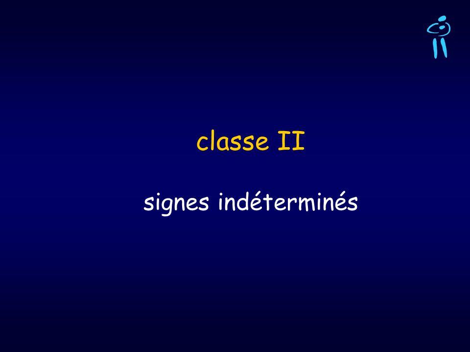 classe II signes indéterminés