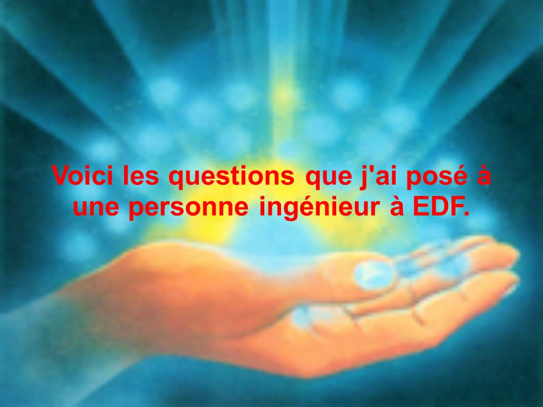 Voici les questions que j ai posé à une personne ingénieur à EDF.