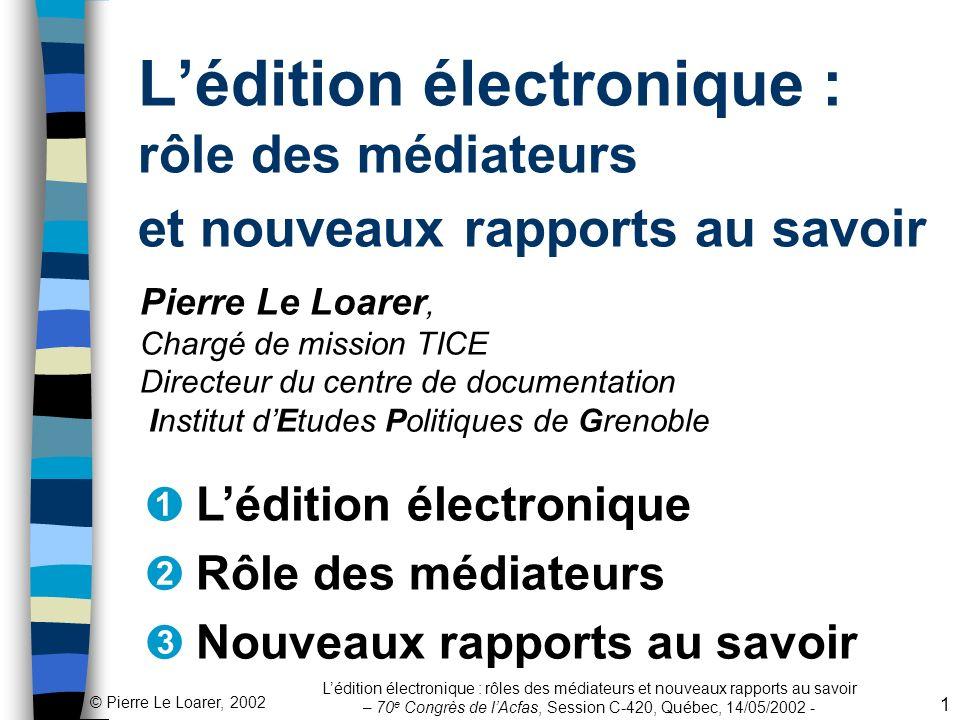 L'édition électronique : rôle des médiateurs et nouveaux rapports au savoir