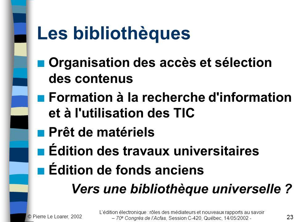 Les bibliothèques Organisation des accès et sélection des contenus