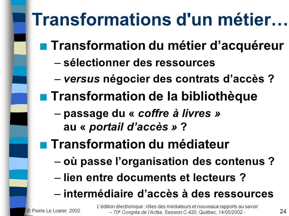 Transformations d un métier…