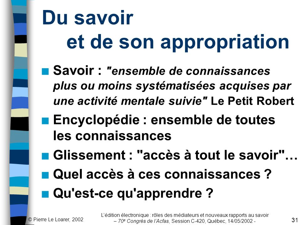Du savoir et de son appropriation