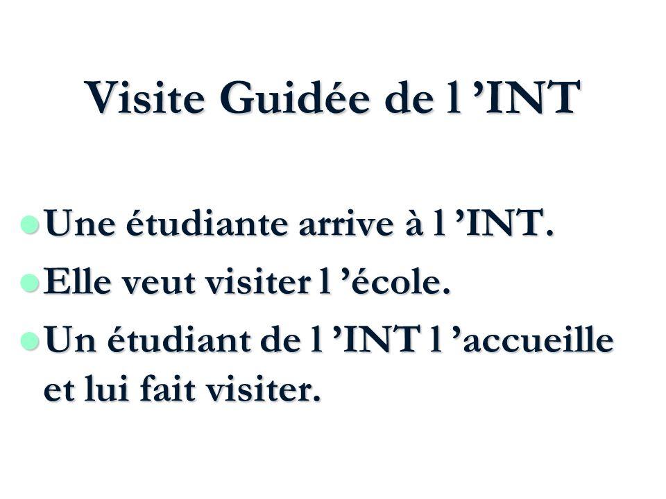 Visite Guidée de l 'INT Une étudiante arrive à l 'INT.
