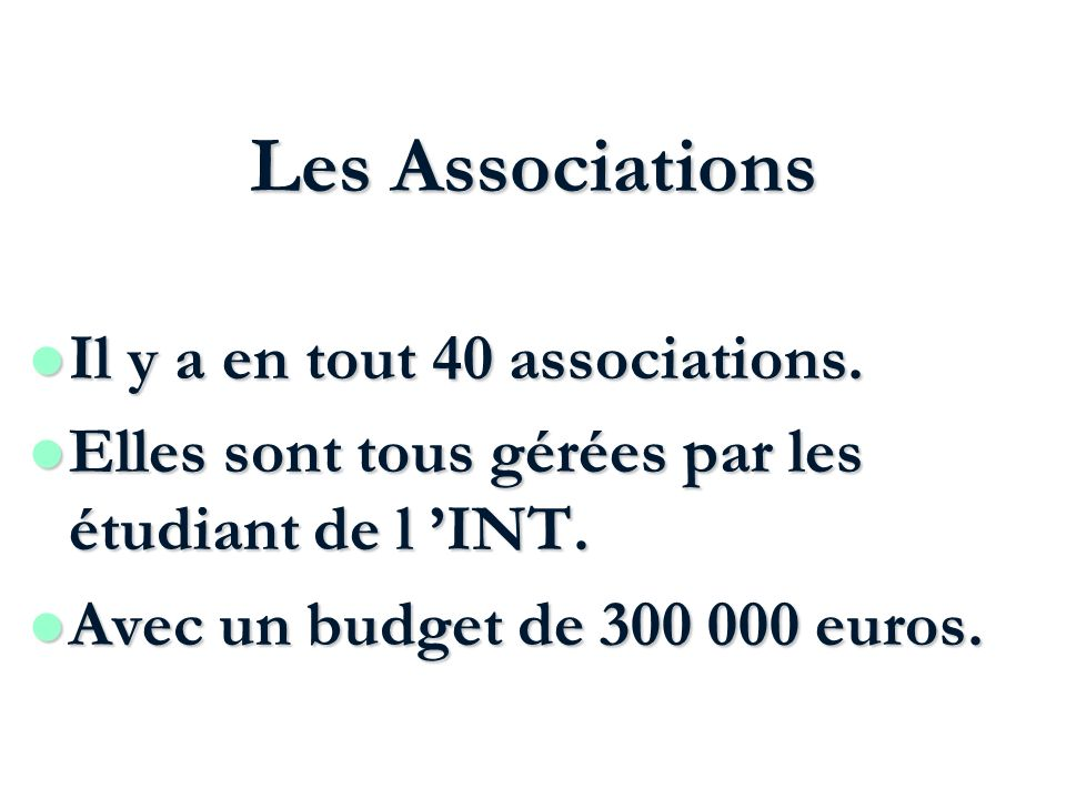 Les Associations Il y a en tout 40 associations.