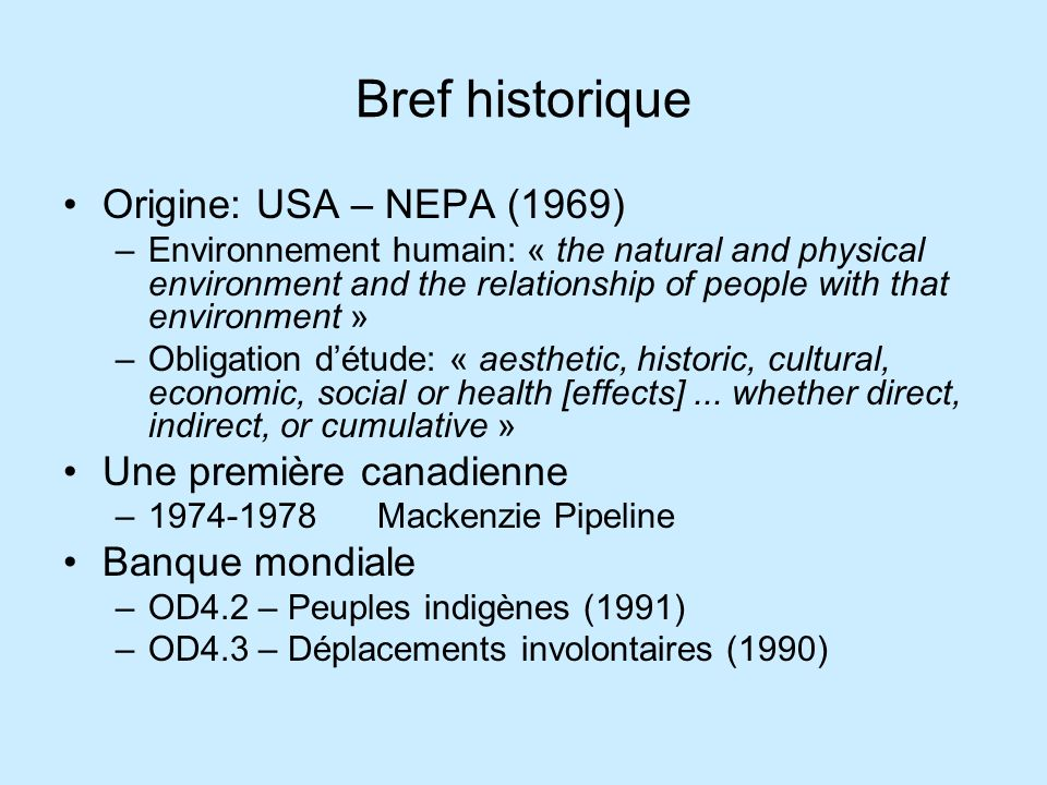 Bref historique Origine: USA – NEPA (1969) Une première canadienne
