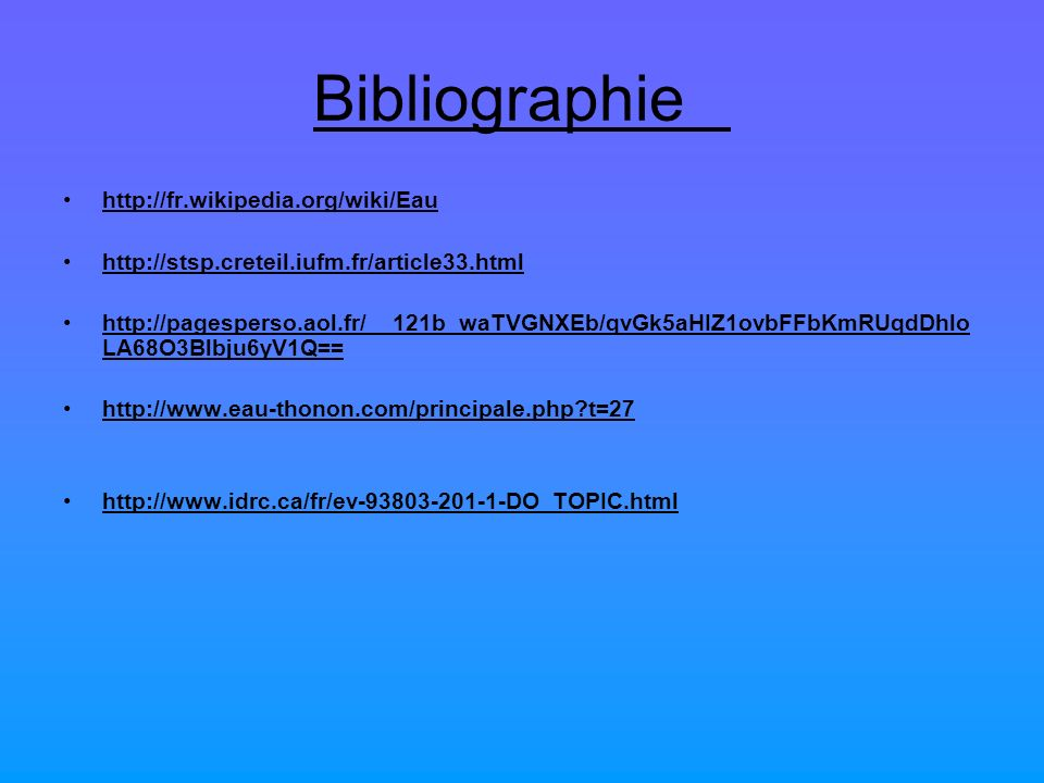 Bibliographie http://fr.wikipedia.org/wiki/Eau