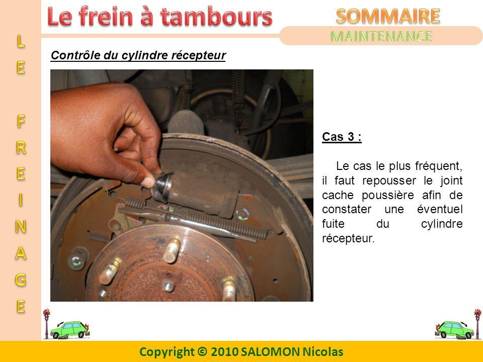 MAINTENANCE Contrôle du cylindre récepteur Cas 3 :