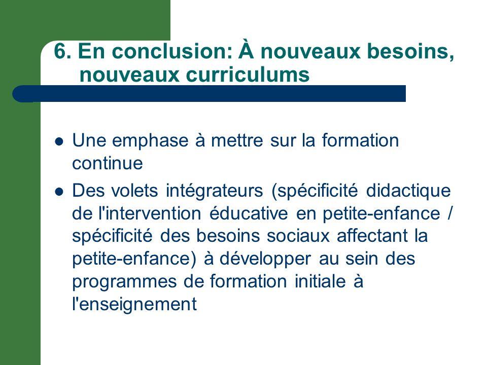 6. En conclusion: À nouveaux besoins, nouveaux curriculums