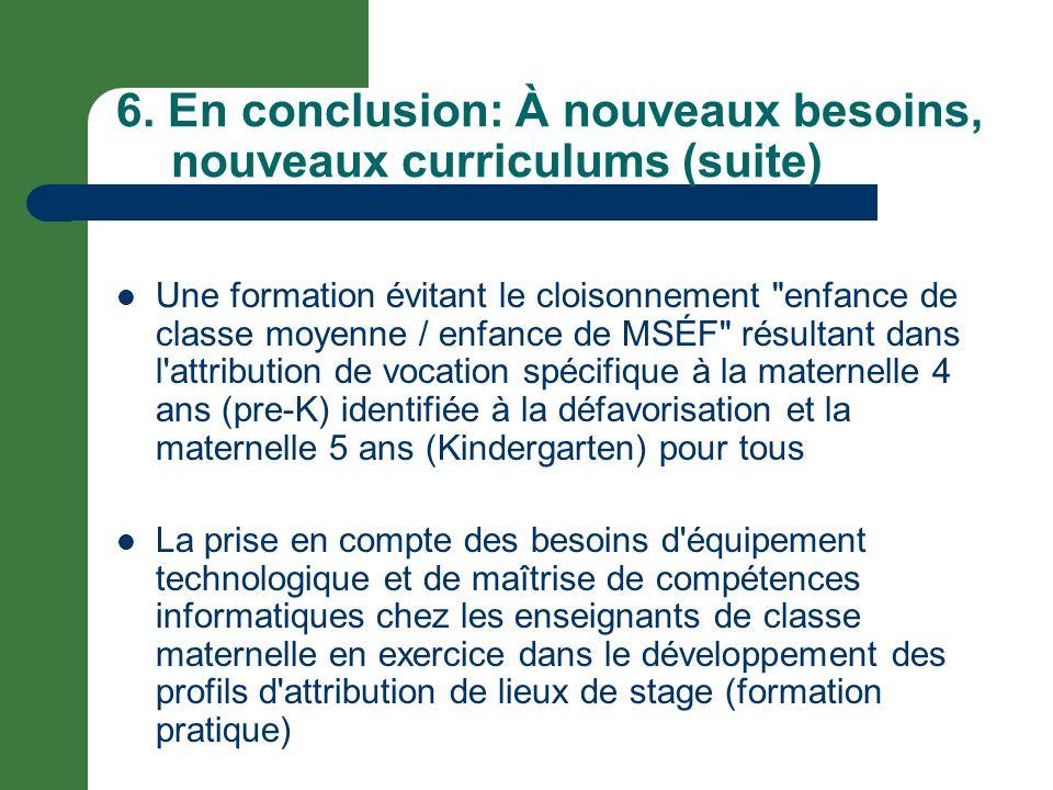 6. En conclusion: À nouveaux besoins, nouveaux curriculums (suite)
