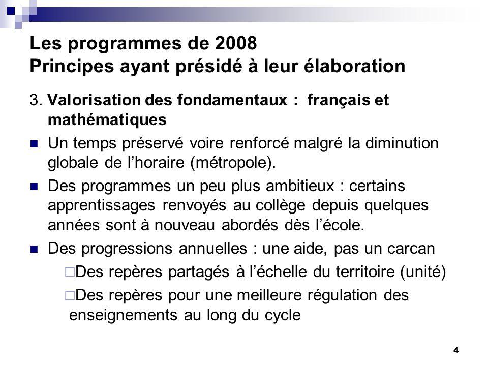 Les programmes de 2008 Principes ayant présidé à leur élaboration