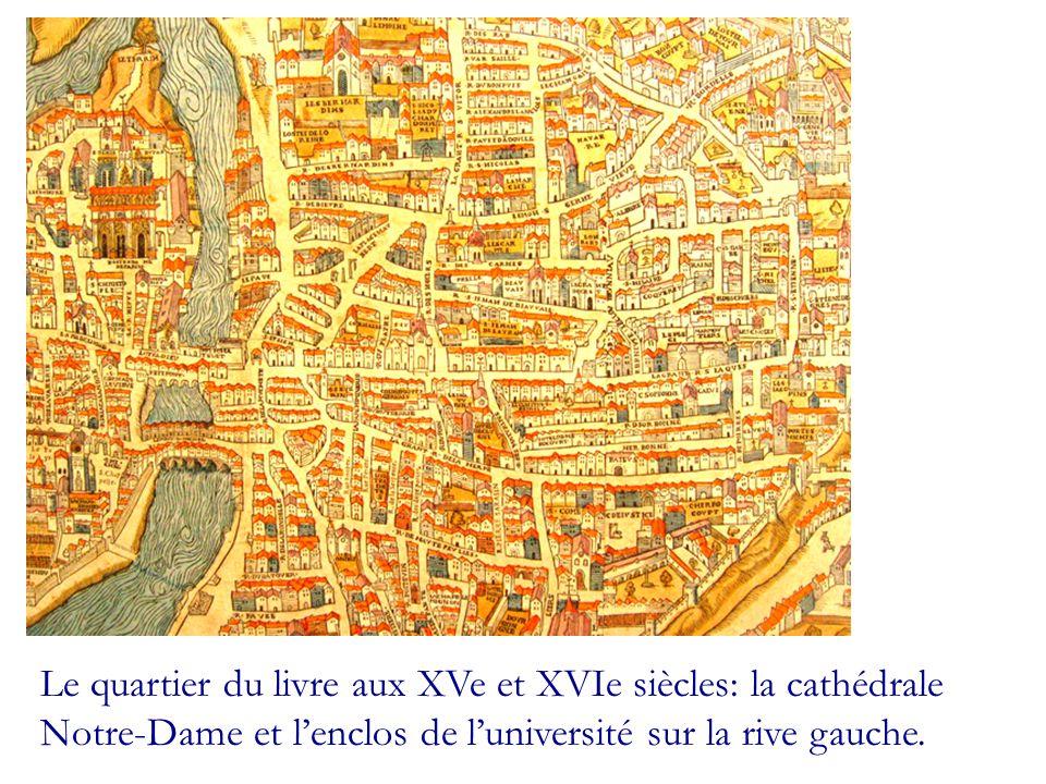 Le quartier du livre aux XVe et XVIe siècles: la cathédrale Notre-Dame et l'enclos de l'université sur la rive gauche.