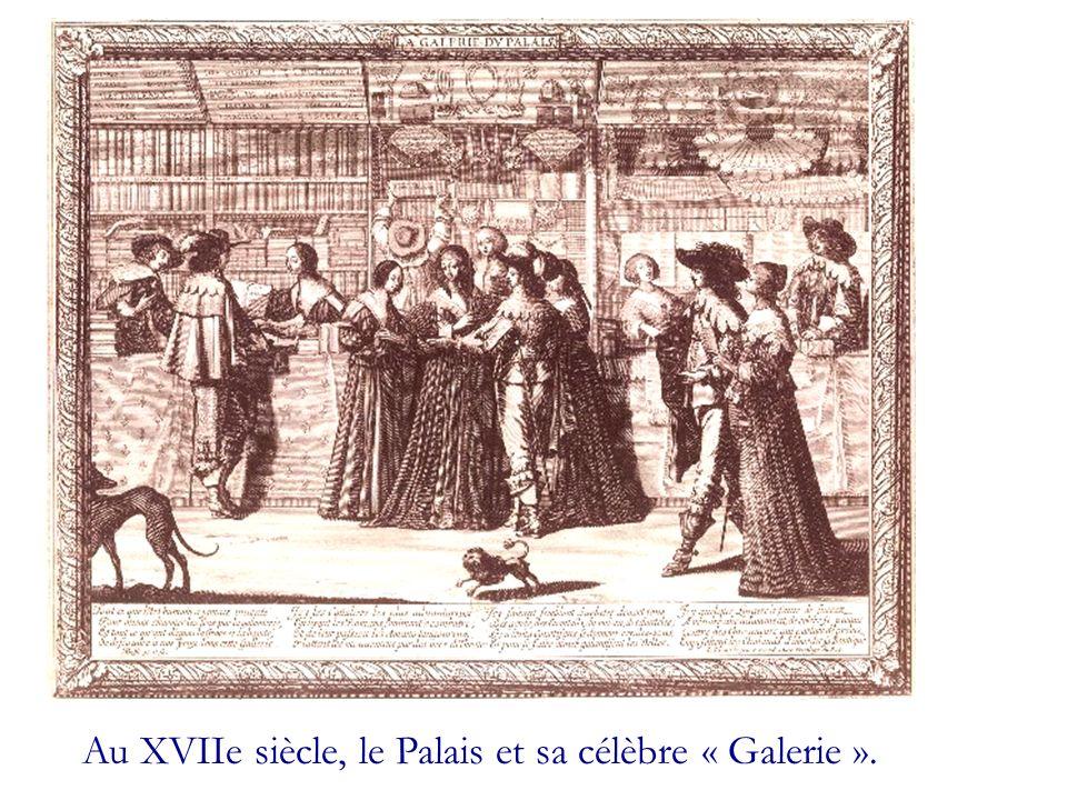 Au XVIIe siècle, le Palais et sa célèbre « Galerie ».