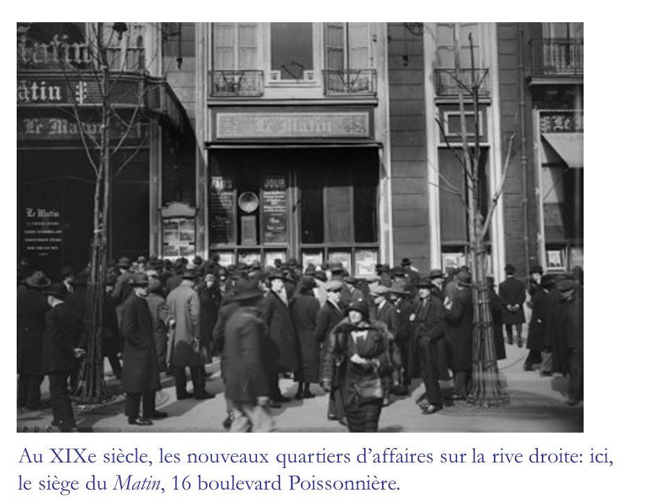 Au XIXe siècle, les nouveaux quartiers d'affaires sur la rive droite: ici, le siège du Matin, 16 boulevard Poissonnière.